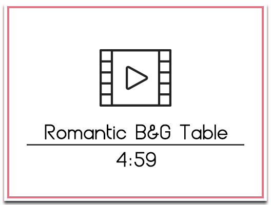 32. Romantic B&G Table